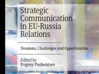 Strategic Communication in EU-Russia Relations. Tensions, challenges, opportunities (Palgrave MacMillan)